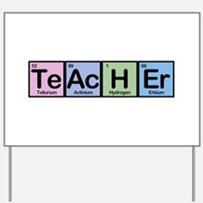 Teacher made of Elements Yard Sign