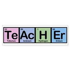 Teacher made of Elements Bumper Bumper Sticker