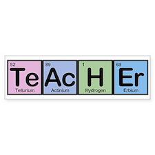 Teacher made of Elements Bumper Stickers