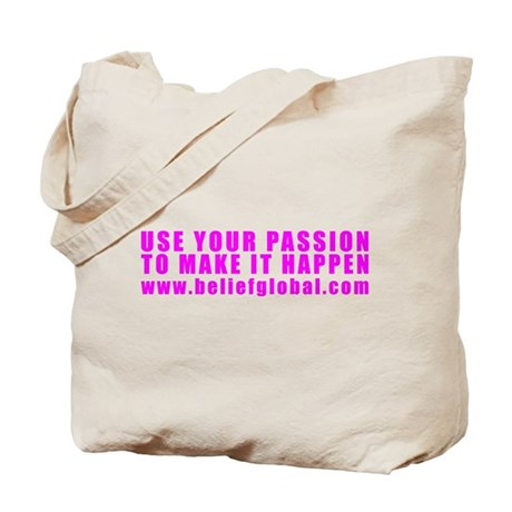 Tote Bag (BIG Pink Use your passion to... )