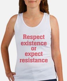 Respect existence or expect resistance Tank Top