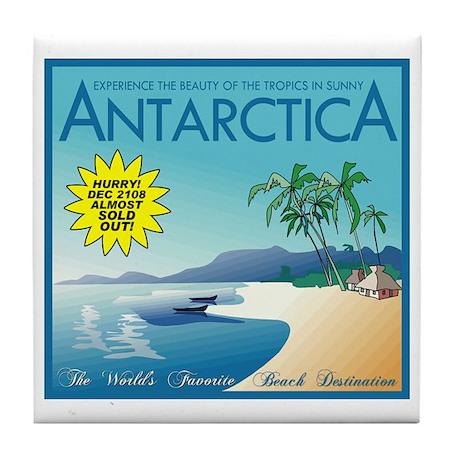 Visit Tropical Antarctica Tile Coaster