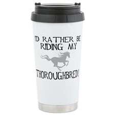 Rather...Thoroughbred! Thermos Mug