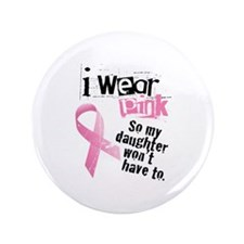 "I Wear Pink - Daughter 3.5"" Button (100 pack)"