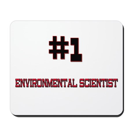 Number 1 ENVIRONMENTAL SCIENTIST Mousepad