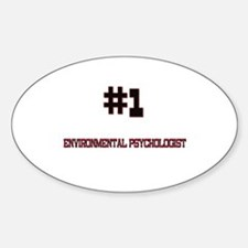 Number 1 ENVIRONMENTAL PSYCHOLOGIST Oval Decal