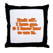I Have Gas Throw Pillow
