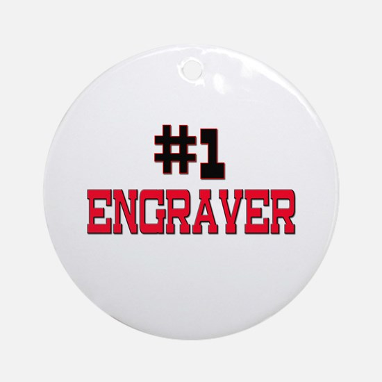 Number 1 ENGRAVER Ornament (Round)