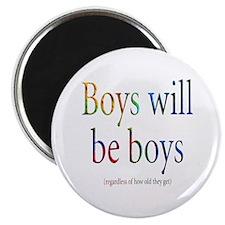 Boys will be boys Magnet