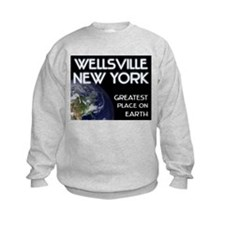 wellsville new york - greatest place on earth Sweatshirt