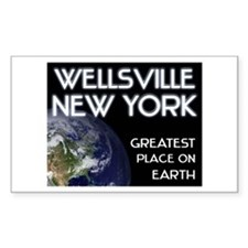 wellsville new york - greatest place on earth Stic