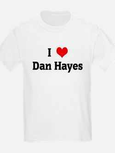 I Love Dan Hayes T-Shirt