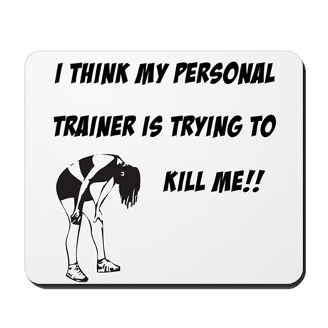 Trainer trying to kill me Mousepad
