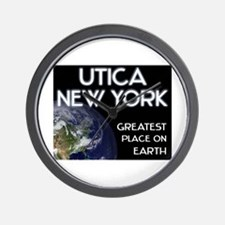 utica new york - greatest place on earth Wall Cloc