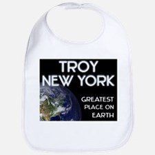 troy new york - greatest place on earth Bib