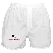 Number 1 DESKTOP PUBLISHER Boxer Shorts