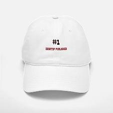 Number 1 DESKTOP PUBLISHER Baseball Baseball Cap