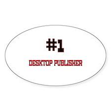Number 1 DESKTOP PUBLISHER Oval Decal