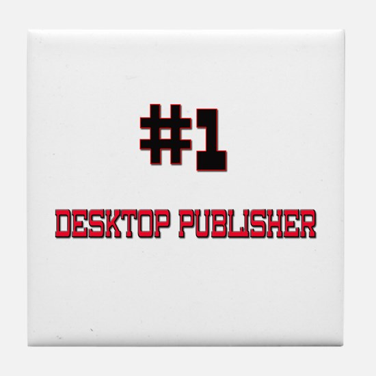 Number 1 DESKTOP PUBLISHER Tile Coaster
