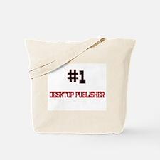 Number 1 DESKTOP PUBLISHER Tote Bag
