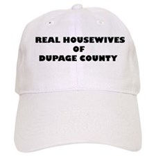 Real Housewives of Dupage County Baseball Cap
