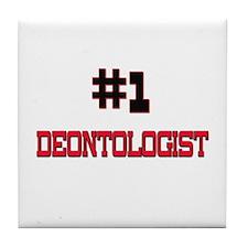 Number 1 DEONTOLOGIST Tile Coaster