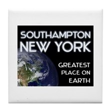 southampton new york - greatest place on earth Til