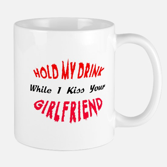 I kiss your girlfriend! Mug