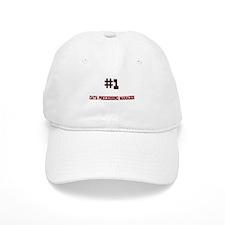 Number 1 DATA PROCESSING MANAGER Baseball Cap