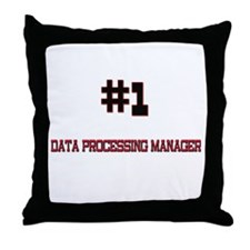 Number 1 DATA PROCESSING MANAGER Throw Pillow