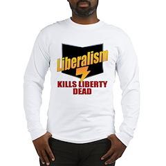 Liberals Kill Liberty DEAD Long Sleeve T-Shirt