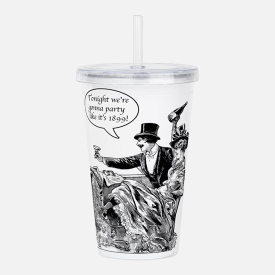 Party Like 1899! Acrylic Double-wall Tumbler