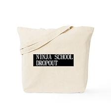 Ninja School Dropout Tote Bag