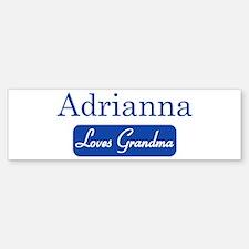 Adrianna loves grandma Bumper Bumper Bumper Sticker