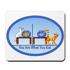 What You Eat Mousepad