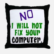 I Won't Fix Your Computer Throw Pillow
