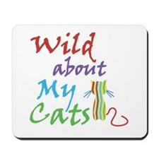 Wild about My Cats Mousepad
