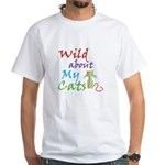 Wild about My Cats White T-Shirt