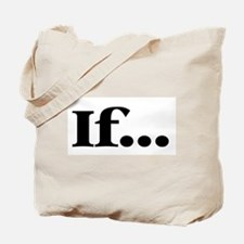 If... Tote Bag