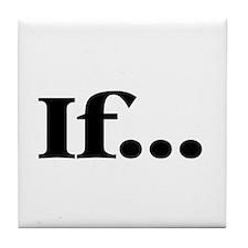 If... Tile Coaster