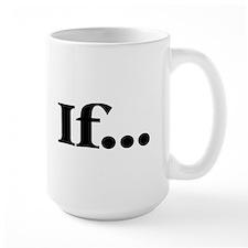 If... Mug