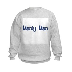 Manly Man Sweatshirt