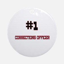 Number 1 CORRECTIONS OFFICER Ornament (Round)