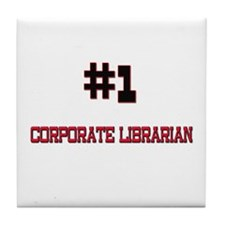 Number 1 CORPORATE LIBRARIAN Tile Coaster