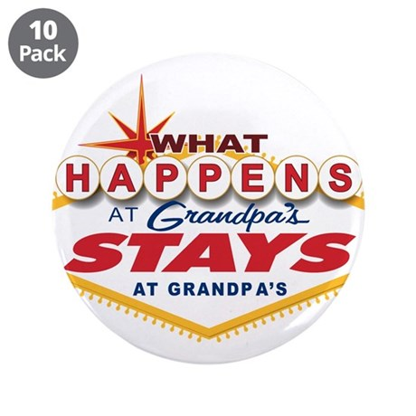 "What Happens at Grandpa's 3.5"" Button (10 pack)"