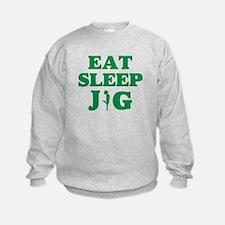 EAT SLEEP JIG Sweatshirt