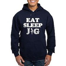 EAT SLEEP JIG Hoodie