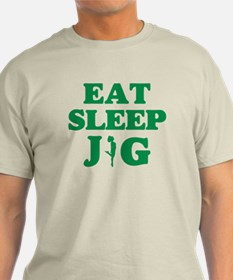 EAT SLEEP JIG T-Shirt