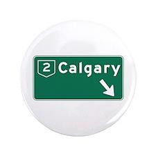 """Calgary, Canada Hwy Sign 3.5"""" Button"""