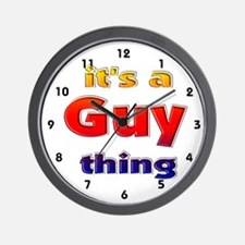 It's A Guy Thing Wall Clock